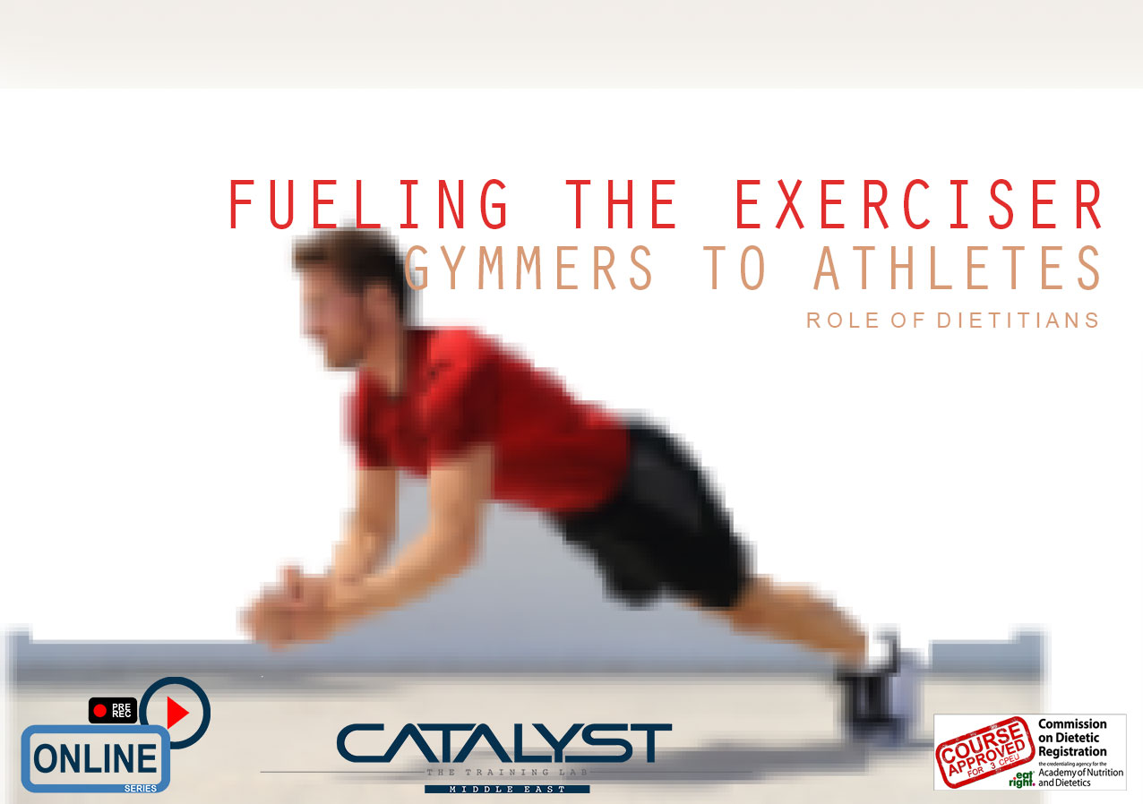 FUELING THE EXERCISER: GYMMERS TO ATHLETES
